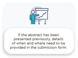 if the abstract has been presented previously,details of when and wherre need to be provided in the submission form