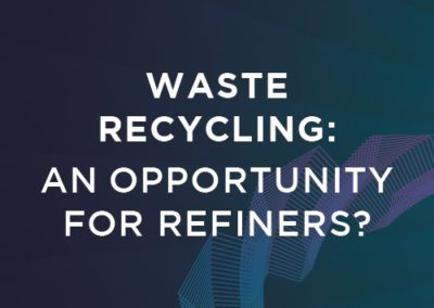 Waste Recycling: An Opportunity for Refiners?