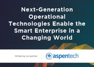 Next-Generation Operational Technologies Enable the Smart Enterprise in a Changing World. – Aspentech