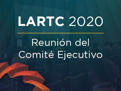 LARTC 2020: Reunión del Comité Ejecutivo